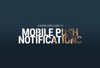 A Marketer's Guide to Mobile Push Notifications