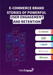 Customer Success Stories On How WebEngage Influences User Engagement & Retention