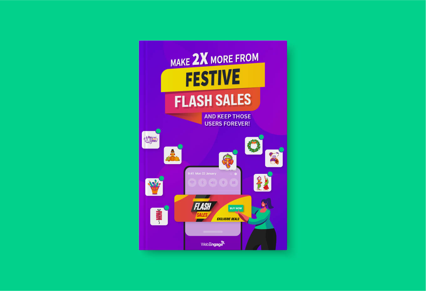 Flash Sale Guide: Make 2X More From Your Festive Sales & Keep Those Users Forever!