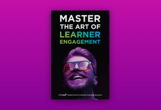 EdTech Guide: Master The Art Of Learner Engagement