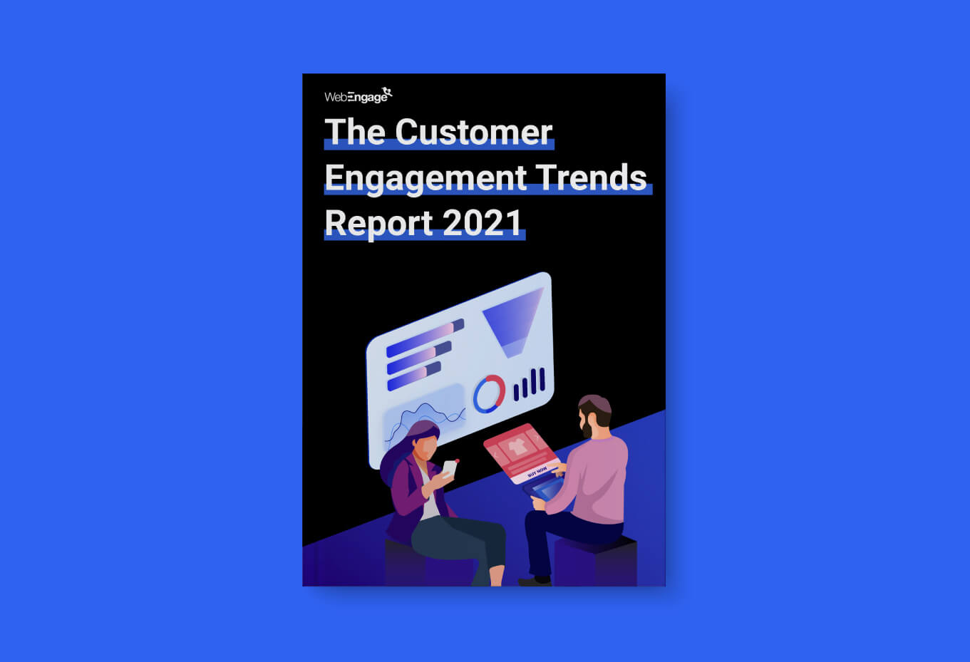 The Customer Engagement Trends Report 2021