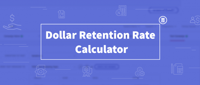 Dollar Retention Rate - Are you Losing or Making More Money from your Existing Customers?