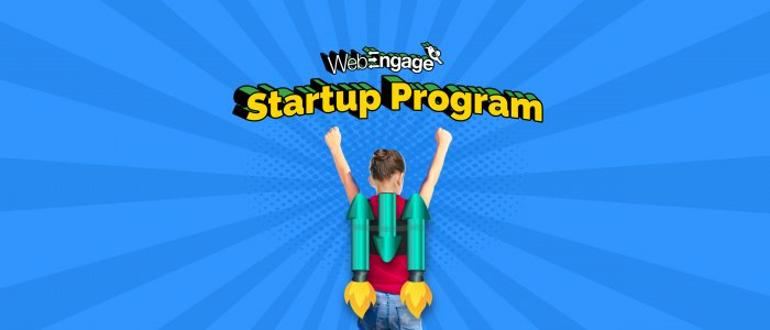 Introducing The WebEngage Startup Program